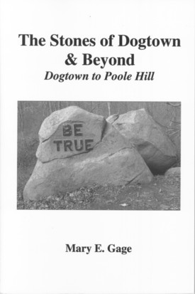 Stones of Dogtown & Beyond ISBN 978098161451 Gloucester Rockport MA